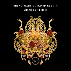 Versace On The Floor (Bruno Mars vs. David Guetta) (Single) - Bruno Mars, David Guetta