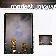 The Lonesome Crowded West - Modest Mouse