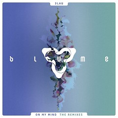 On My Mind (The Remixes) (EP) - 3LAU