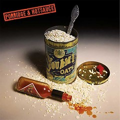 Porridge & Hotsauce - You Am I