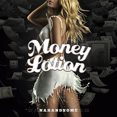 Money Lotion (Single) - Nahandsome