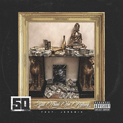 Still Think I'm Nothing (Single) - 50 Cent, Jeremih
