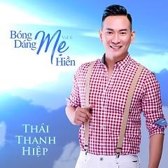 Bóng Dáng Mẹ Hiền - Thái Thanh Hiệp
