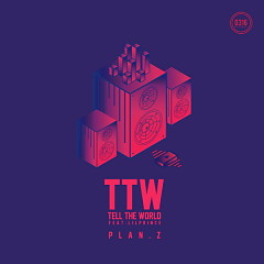 TTW (Tell The World) (Single) - Plan.Z