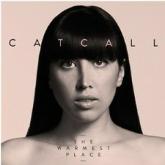 The Warmest Place - Catcall