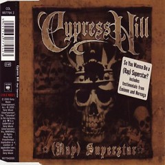 Superstar (Rap)  - Cypress Hill