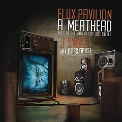 Meathead l Bass Abuse - Flux Pavilion