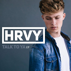 Talk To Ya (Single) - HRVY