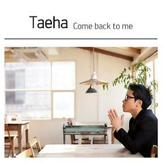 Come Back To Me - Tae Ha