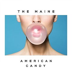American Candy - The Maine