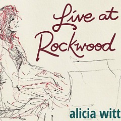 Live At Rockwood - Alicia Witt