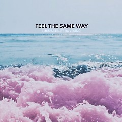 Feel The Same Way (Single)