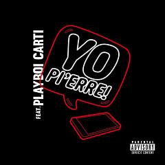 Yo Pi'erre! (Single) - Pi'Erre Bourne