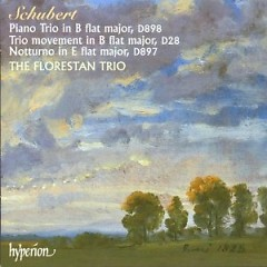 Schubert - Piano Trio, D 898; Trio movement, D 28; Notturno, D 897  - The Trio Florestan