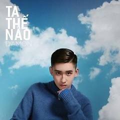 Ta Thế Nào (Single) - DAMON