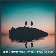 You Could Be (Breathe Carolina Remix) - R3hab, Khrebto