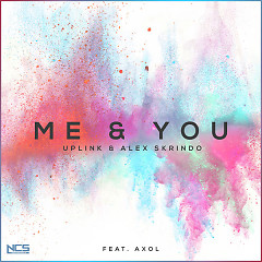 Me & You (Single) - Uplink, Alex Skrindo