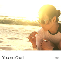 You So Cool (Single) - Tez