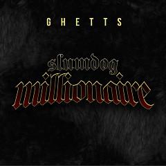 Slumdog Millionaire (Single) - Ghetts