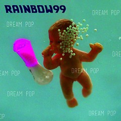 Dream Pop - Rainbow99