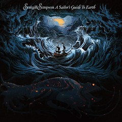 A Sailor's Guide To Earth - Sturgill Simpson