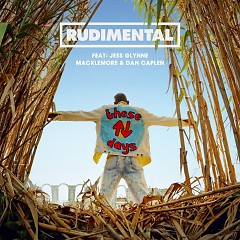 These Days (Single) - Rudimental, Macklemore, Jess Glynne, Dan Caplen