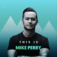 Những Bài Hát Hay Nhất Của Mike Perry - Mike Perry