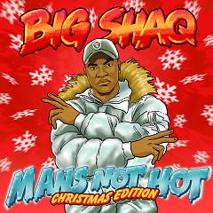 Man's Not Hot (Christmas Edition) - Big Shaq