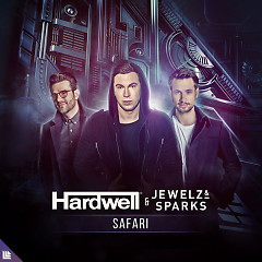 Safari (Single) - Hardwell, Jewelz & Sparks