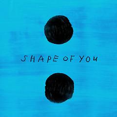 Shape Of You (Remixes) (EP) - Ed Sheeran