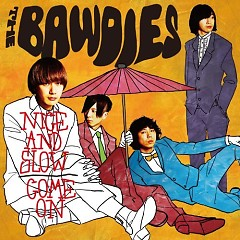 Nice And Slow / Come On - THE BAWDIES