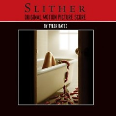 Slither Original Motion Picture Score (CD2) - Tyler Bates