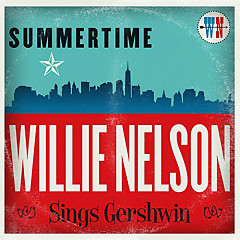 Summertime: Willie Nelson Sings Gershwin Willie Nelson - Willie Nelson