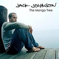 The Mango Tree (CD1) - Jack Johnson