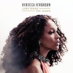 Lady Sings The Blues - Rebecca Ferguson