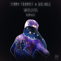 Satellites (Remixes) (EP) - Timmy Trumpet, Qulinez