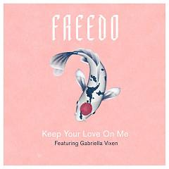 Keep Your Love On Me (Single) - Freedo, Gabriella Vixen