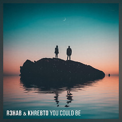 You Could Be (Single) - R3hab, Khrebto