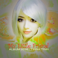 My Little Friend - Tinna Tình