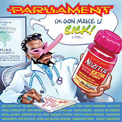 I'm Gon Make U Sick O'Me - Parliament