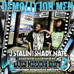 The Early Morning Shift 2 (CD1) - J Stalin,Shady Nate