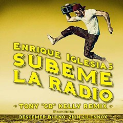 "SÚBEME LA RADIO (Tony ""CD"" Kelly Remix) (Single)"