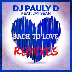Back To Love (Remixes) - EP - DJ Pauly D,Jay Sean