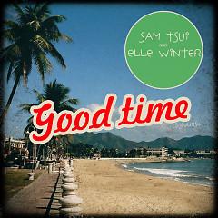 Good Time (Single) - Sam Tsui,Elle Winter