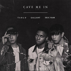 Cave Me In (Single) - Gallant, Tablo, Eric Nam