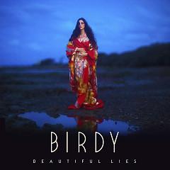 Beautiful Lies - Birdy