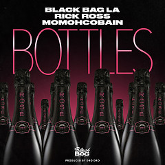 Bottles (Single) - BlackBagLa, Rick Ross, Momohcobain