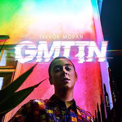 Get Me Through The Night (Single) - Trevor Moran