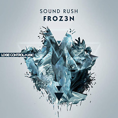 Froz3n (Single) - Sound Rush