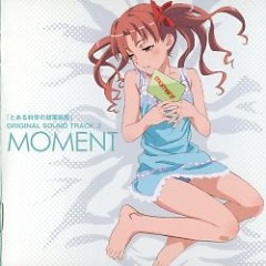 Toaru Kagaku no Railgun OST 02 - MOMENT